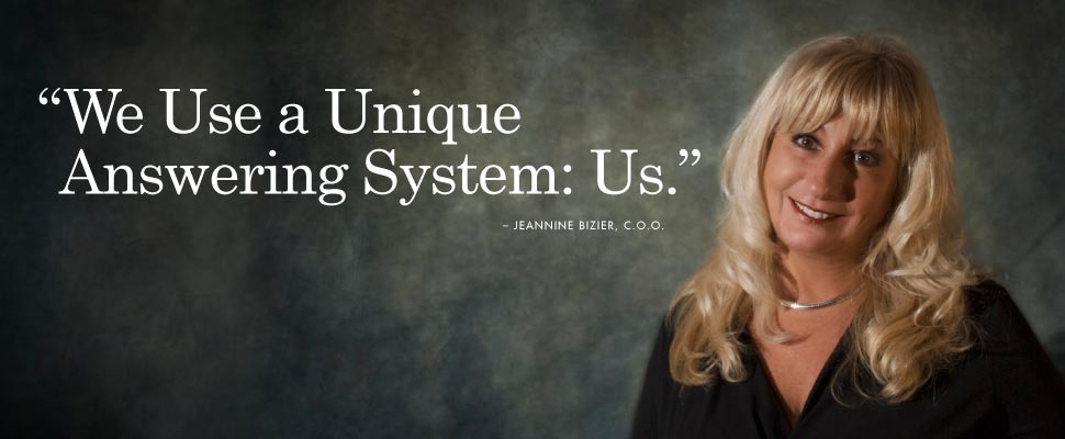 We Use a Unique Answering System: Us. - Jeannine Bizier